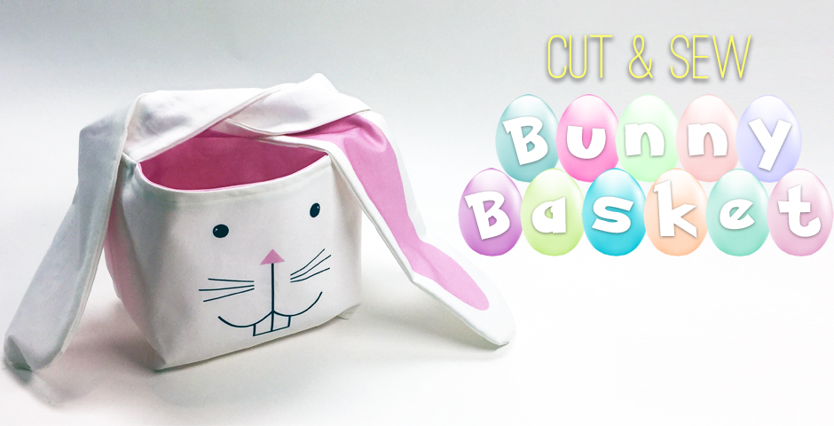 Cut & Sew Easter Bunny Basket 🐇