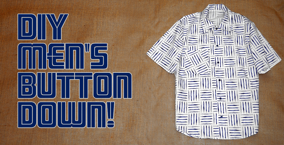DIY Men's Button Down!