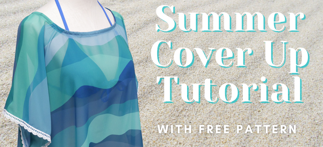 Summer Cover-Up Tutorial with FREE Pattern